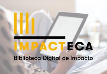 Accede a la Impacteca, la Biblioteca Digital de Impacto